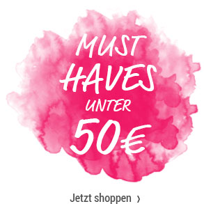 Must Haves unter 50€